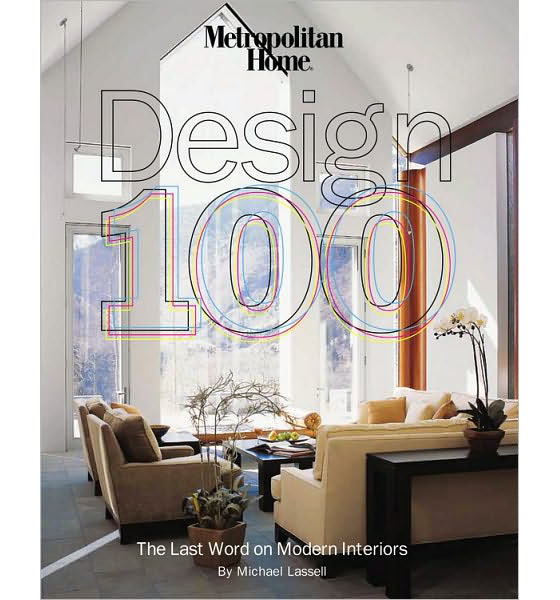 Interiors for 20 years metropolitan home magazine devoted exclusively to modernism published their special annual issue called the design 100