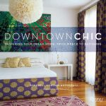 Downtown Chic: From Wreck To Ravishing
